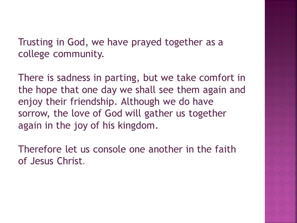 Trusting in God, we have prayed together as a college community.