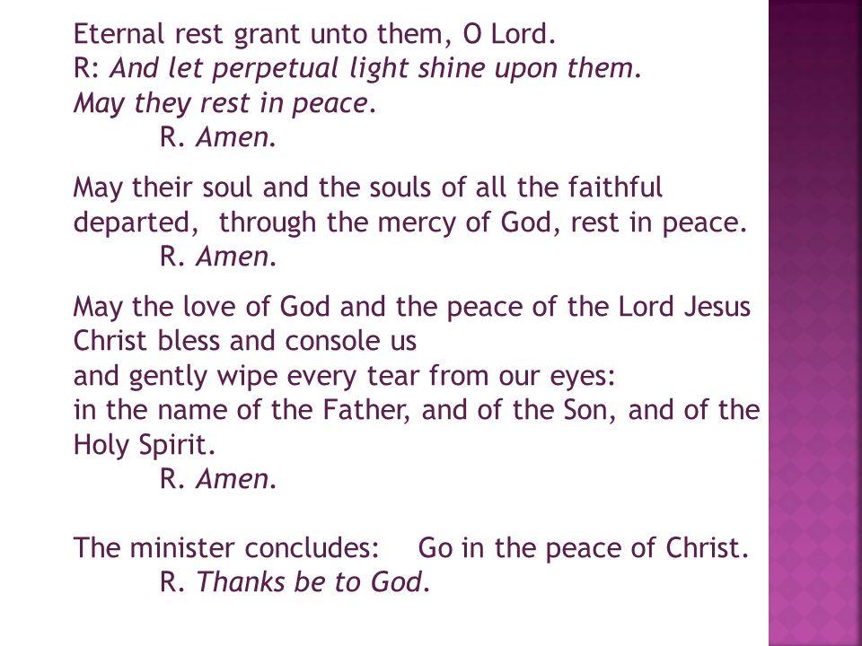 Eternal rest grant unto them, O Lord.
