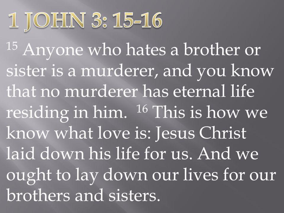 1 JOHN 3: 15-16