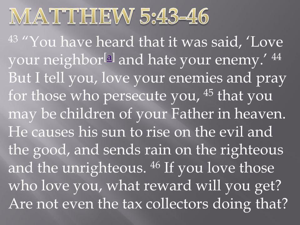 MATTHEW 5:43-46