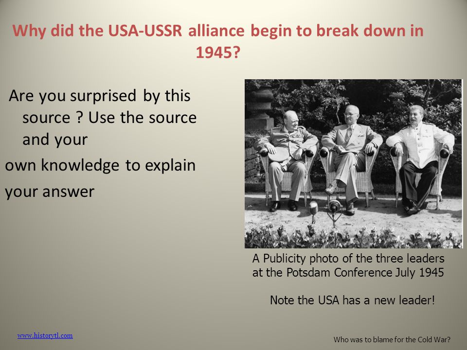 Why did the USA-USSR alliance begin to break down in 1945