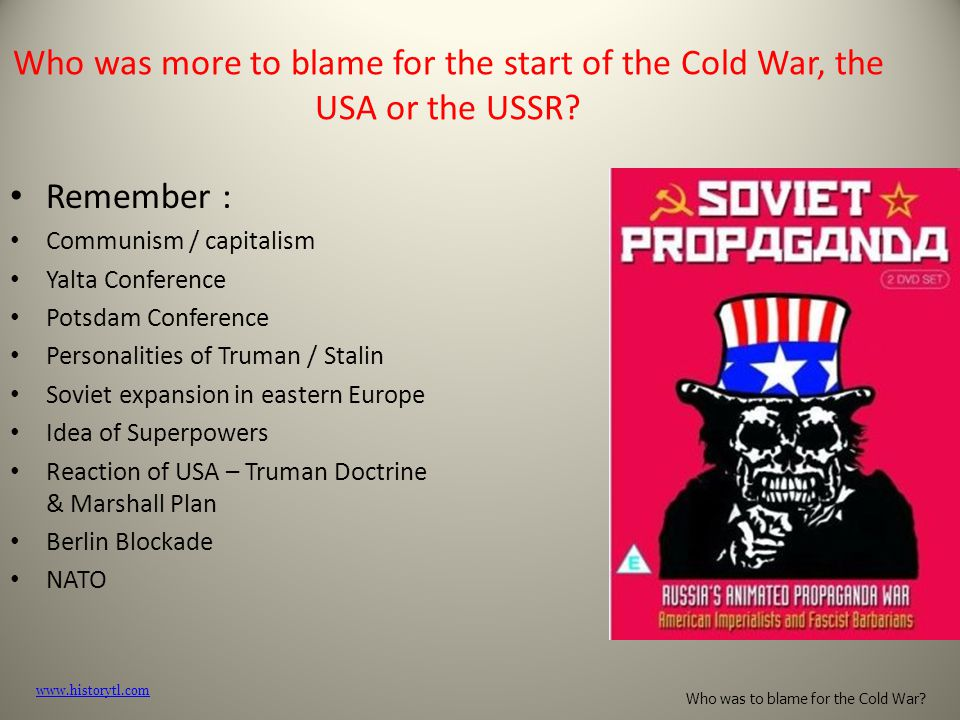Who was more to blame for the start of the Cold War, the USA or the USSR