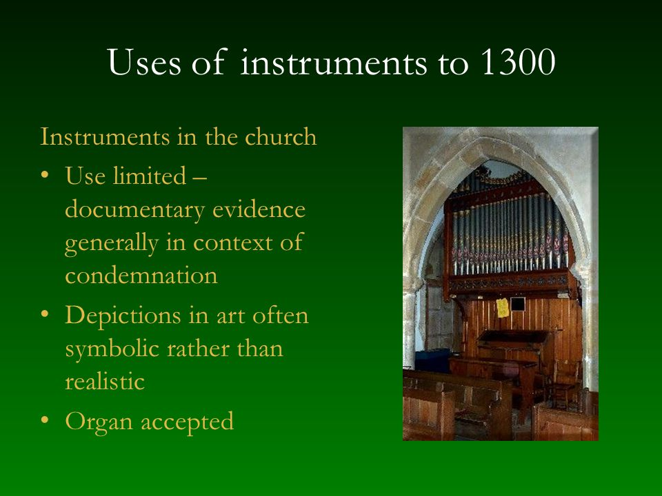 Uses of instruments to 1300 Instruments in the church