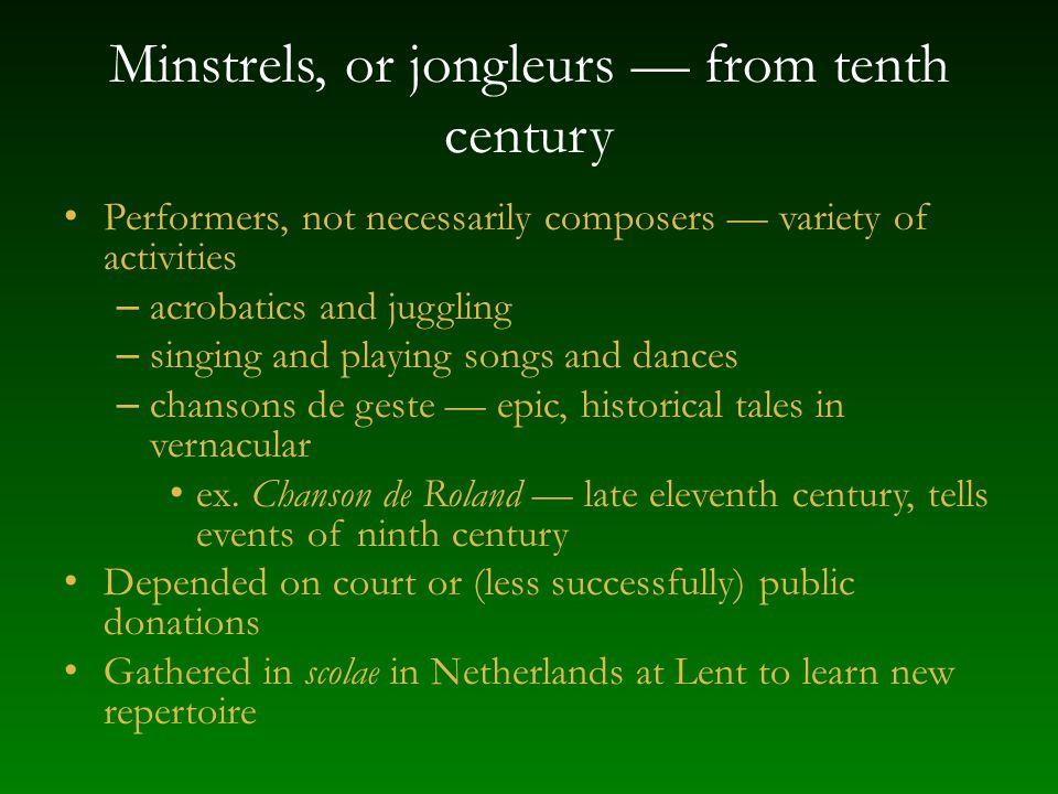 Minstrels, or jongleurs — from tenth century