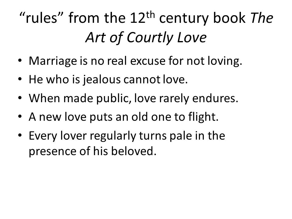 rules from the 12th century book The Art of Courtly Love
