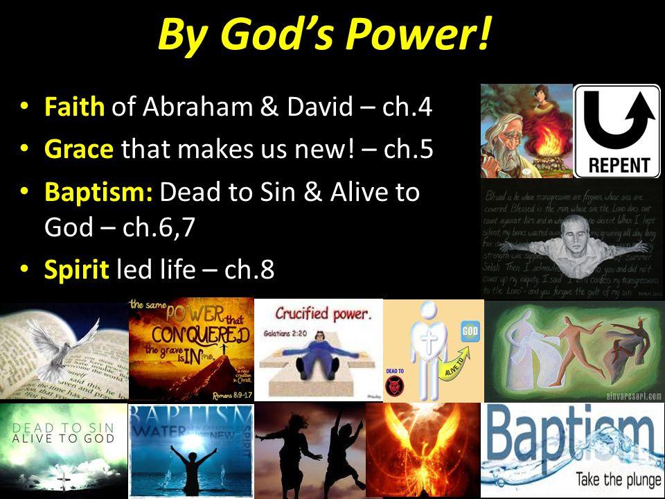 By God's Power! Faith of Abraham & David – ch.4