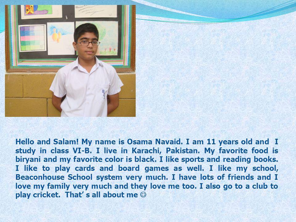 Hello and Salam. My name is Osama Navaid