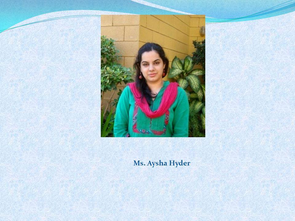 Ms. Aysha Hyder