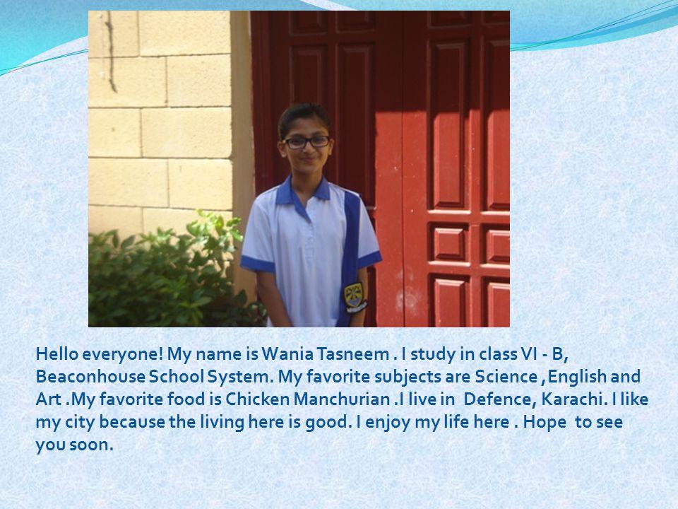 Hello everyone. My name is Wania Tasneem