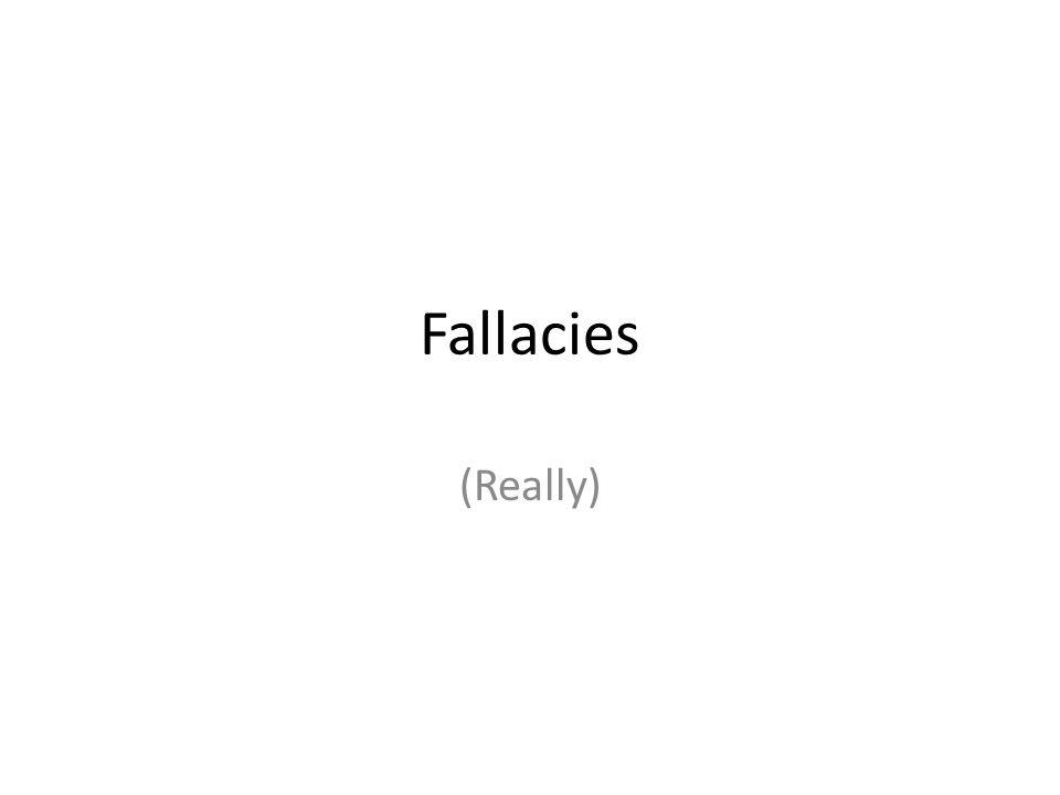 Fallacies (Really)