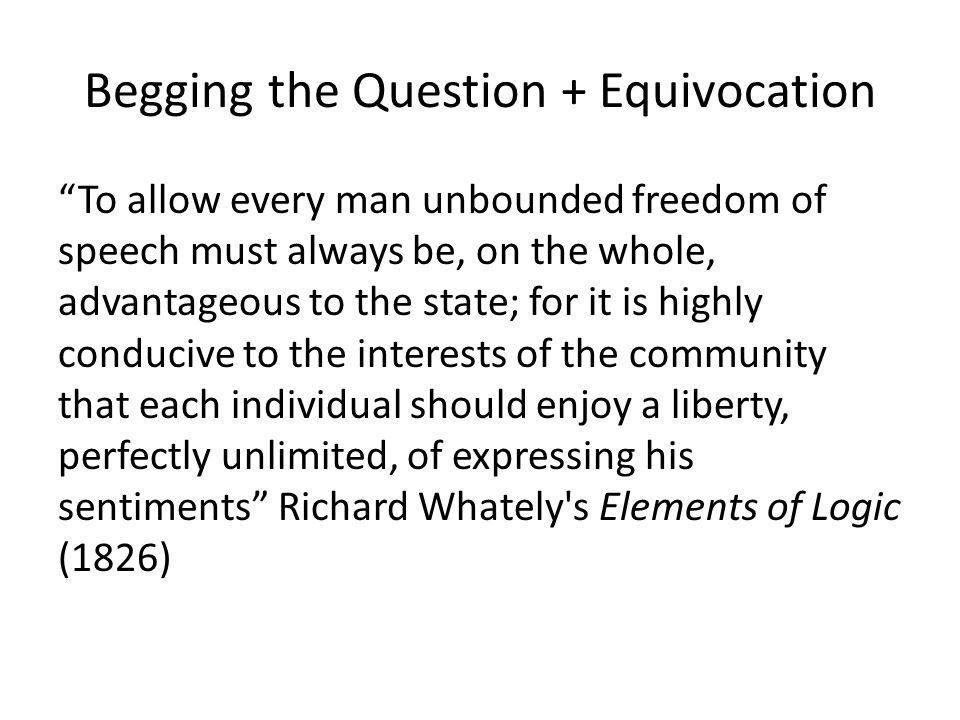 Begging the Question + Equivocation