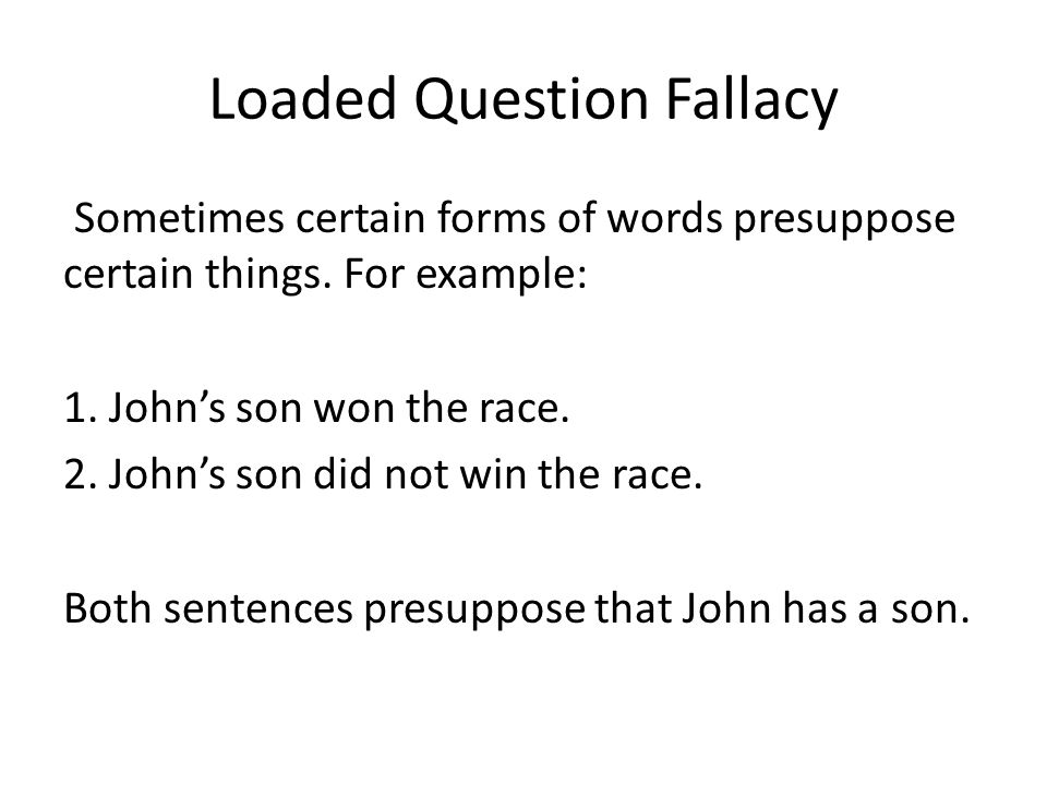 Loaded Question Fallacy