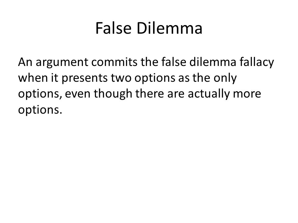 False Dilemma