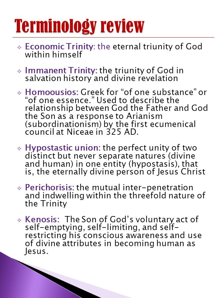 Terminology review Economic Trinity: the eternal triunity of God within himself.