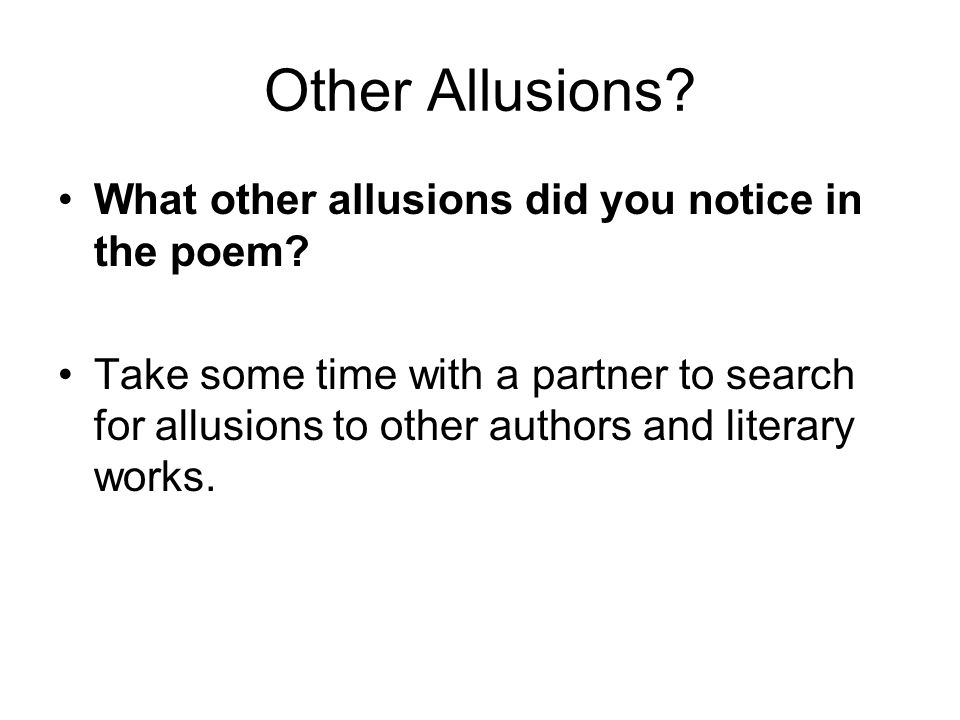 Other Allusions What other allusions did you notice in the poem