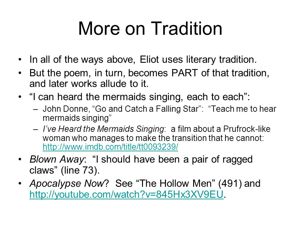 More on Tradition In all of the ways above, Eliot uses literary tradition.