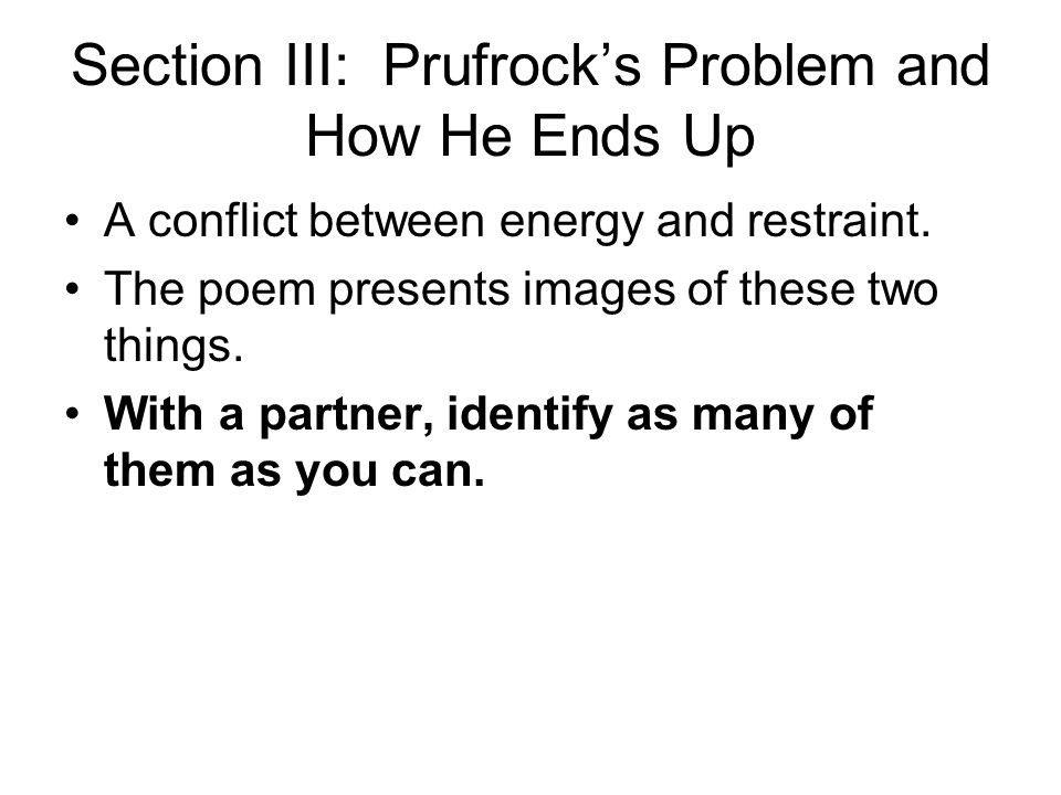 Section III: Prufrock's Problem and How He Ends Up