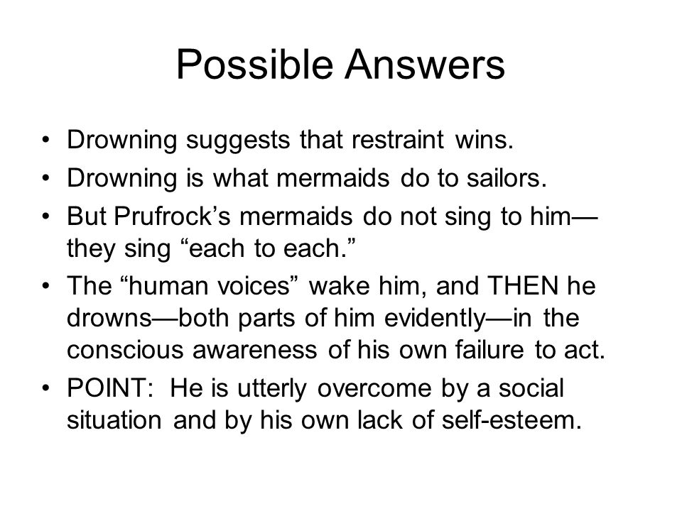 Possible Answers Drowning suggests that restraint wins.