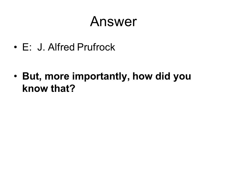 an analysis of prufrock the narratori in the lovesong of j alfred prufrock by ts eliot In ts eliot's the love song of j alfred prufrock, the author is establishing the problems the narrator is having with his coming of age the narrator believes that age is a sort of burden and he is deeply troubled by it.