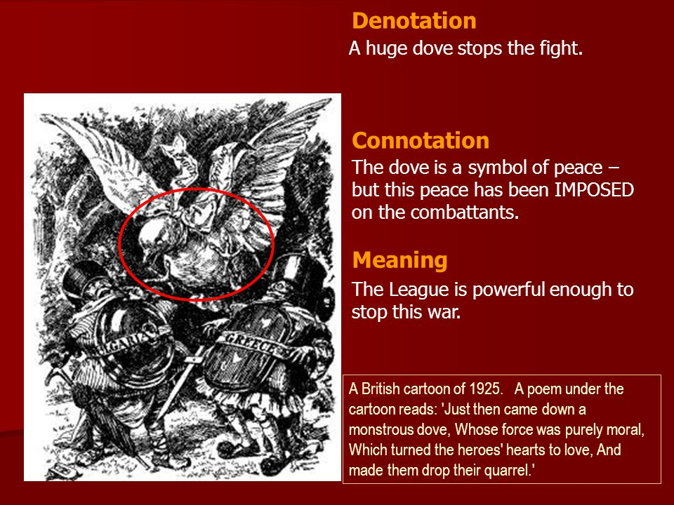 Denotation Connotation Meaning A huge dove stops the fight.