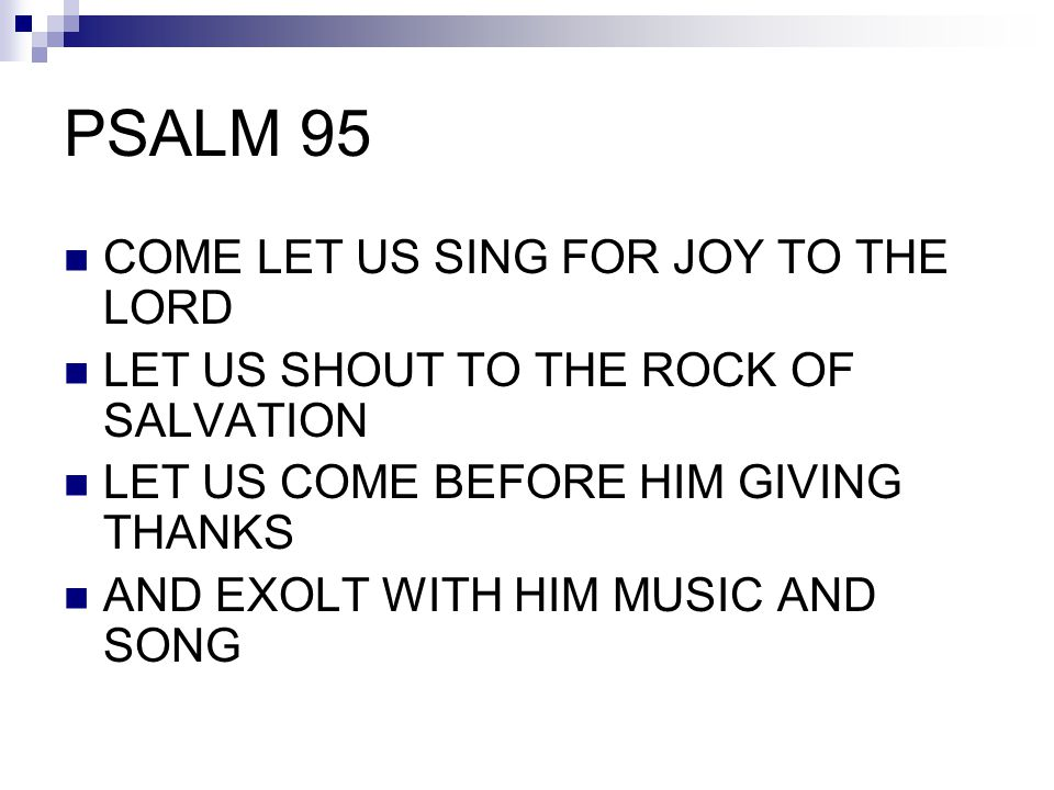 PSALM 95 COME LET US SING FOR JOY TO THE LORD