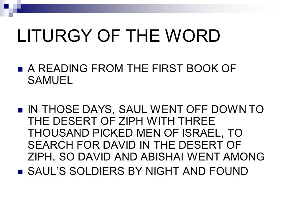 LITURGY OF THE WORD A READING FROM THE FIRST BOOK OF SAMUEL
