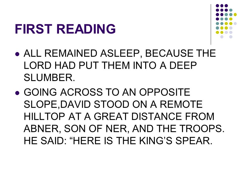 FIRST READING ALL REMAINED ASLEEP, BECAUSE THE LORD HAD PUT THEM INTO A DEEP SLUMBER.