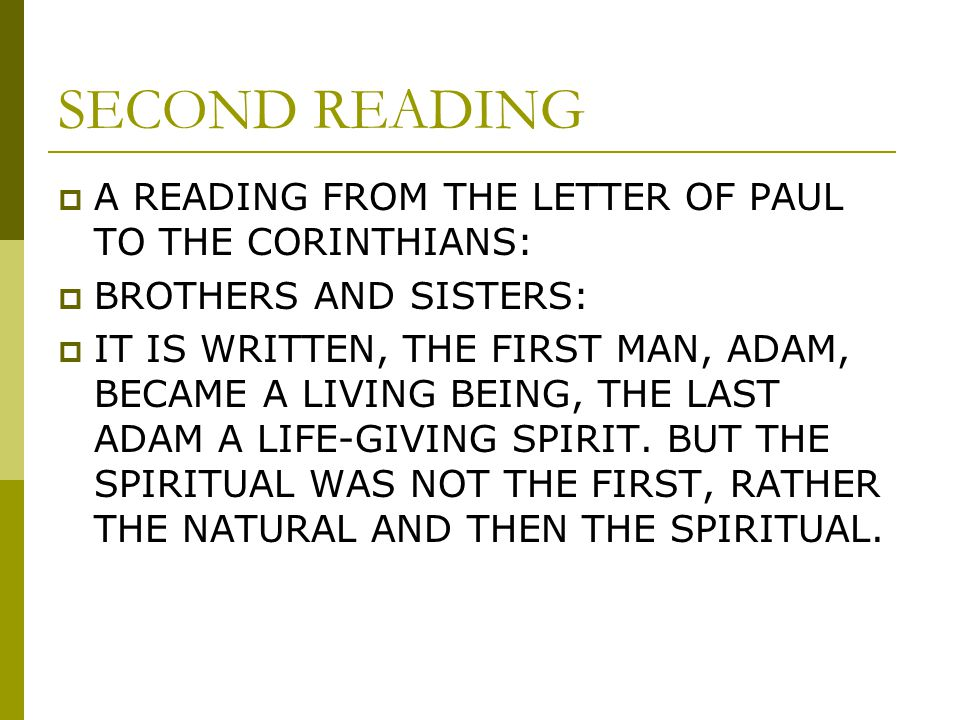 SECOND READING A READING FROM THE LETTER OF PAUL TO THE CORINTHIANS: