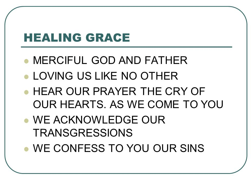 HEALING GRACE MERCIFUL GOD AND FATHER LOVING US LIKE NO OTHER