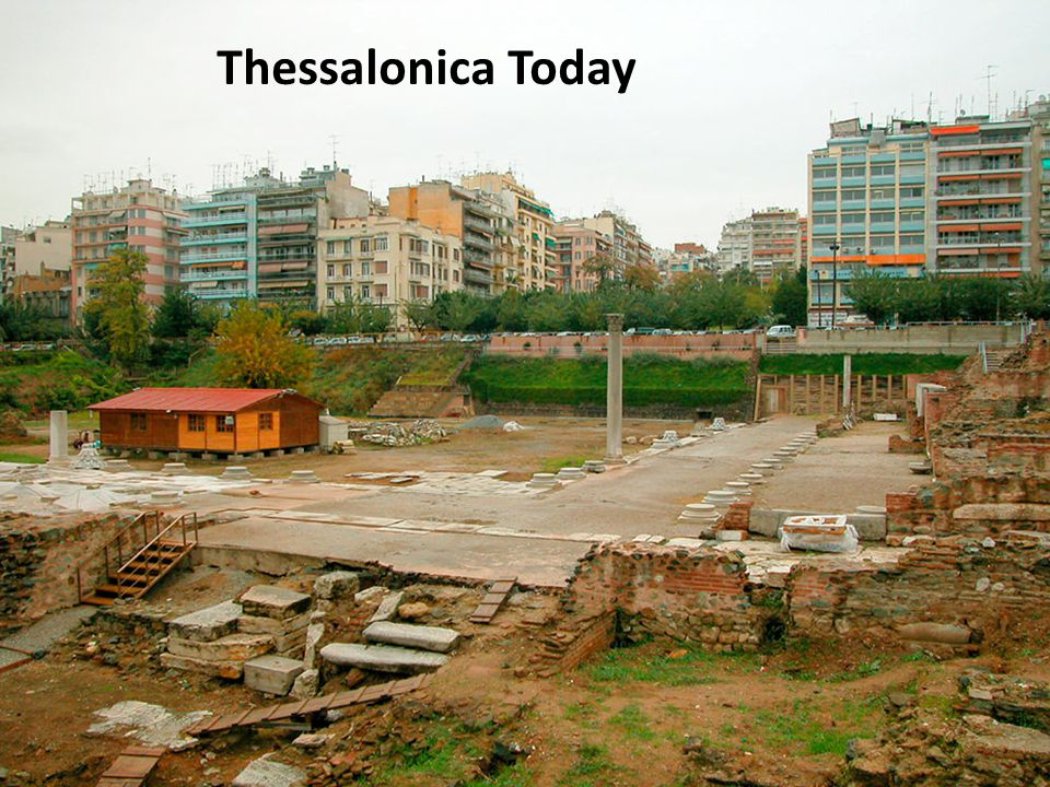 Thessalonica Today He came to Thessalonica, where there was a Jewish synagogue.