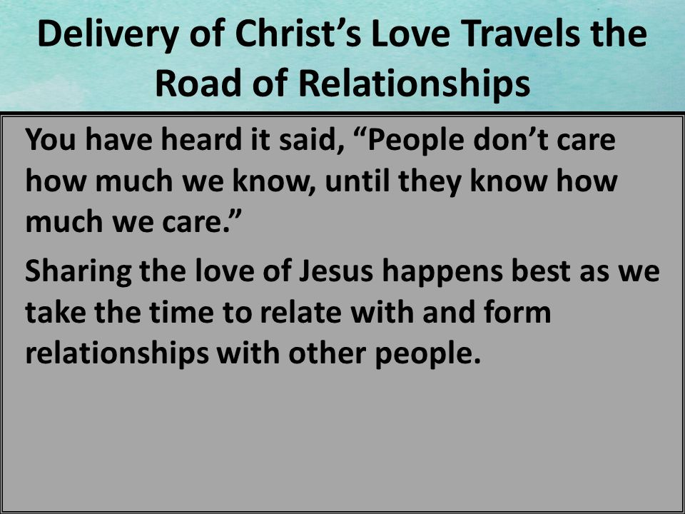 Delivery of Christ's Love Travels the Road of Relationships