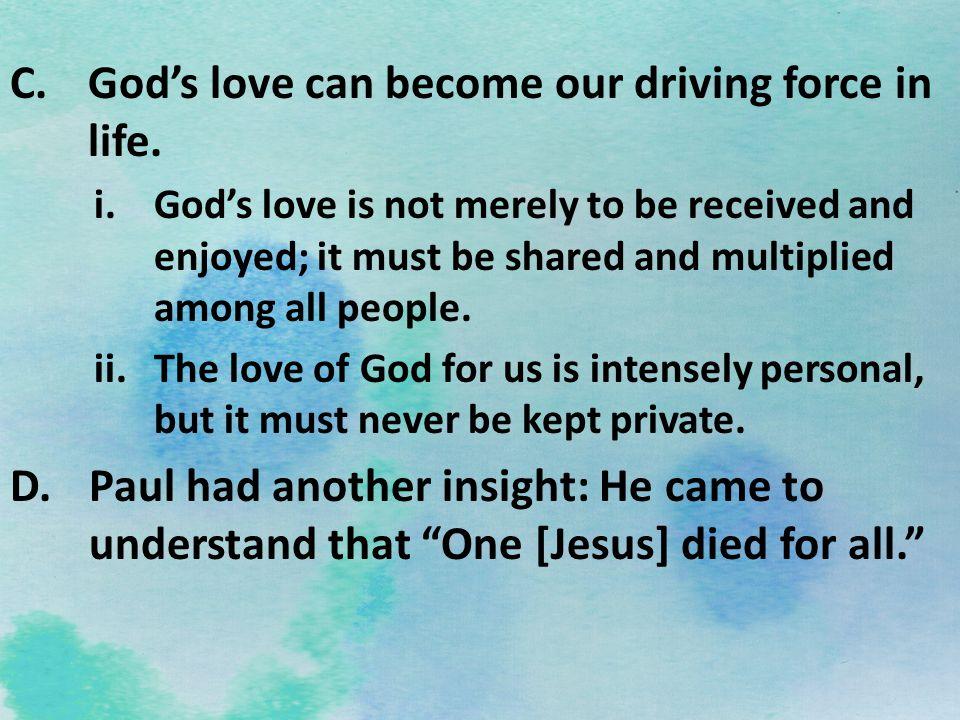 God's love can become our driving force in life.