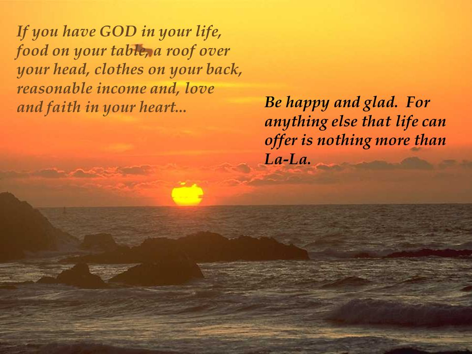 If you have GOD in your life,