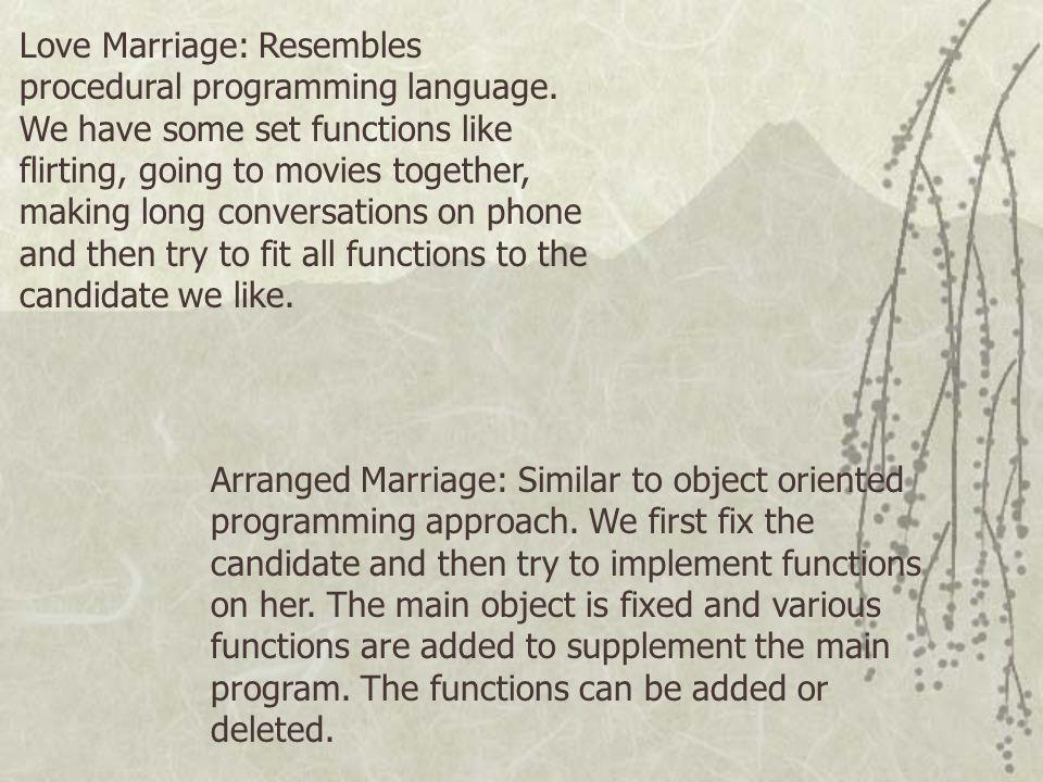 Love Marriage: Resembles procedural programming language
