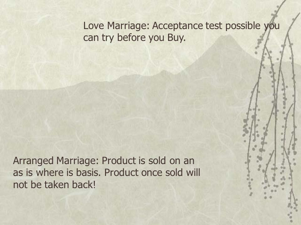 Love Marriage: Acceptance test possible you can try before you Buy.