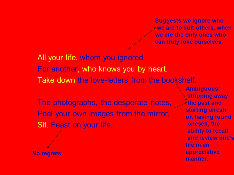 All your life, whom you ignored For another, who knows you by heart.