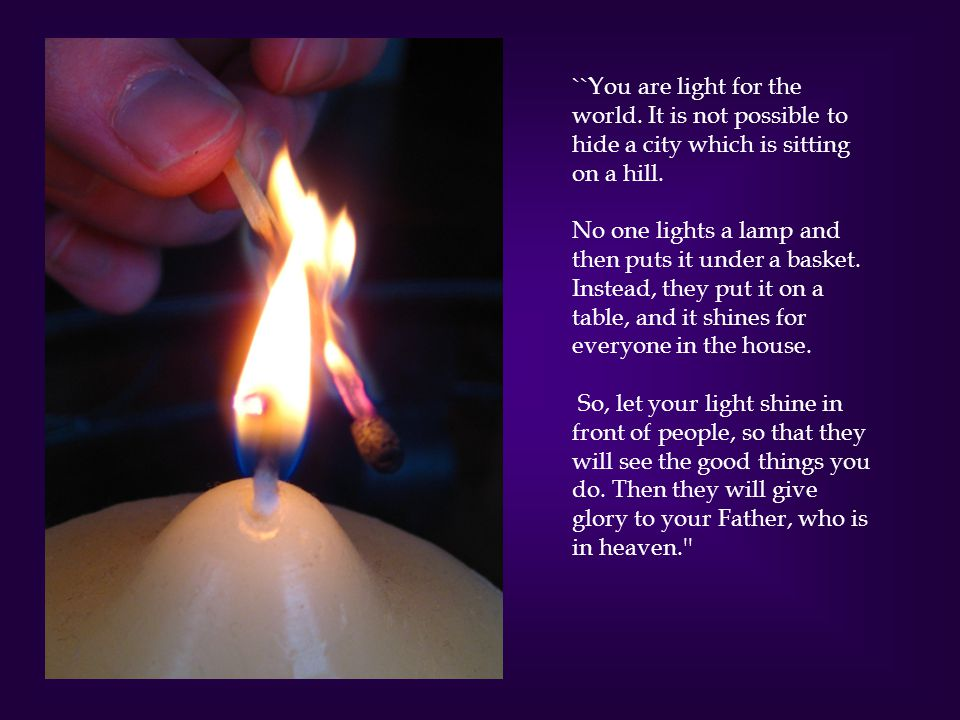 ``You are light for the world