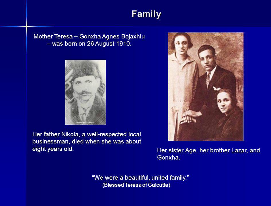 Mother Teresa – Gonxha Agnes Bojaxhiu – was born on 26 August 1910.