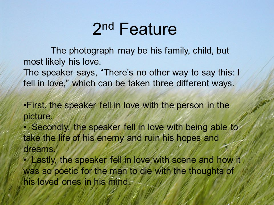 2nd Feature The photograph may be his family, child, but most likely his love.