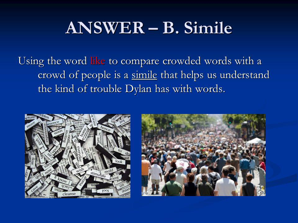 ANSWER – B. Simile