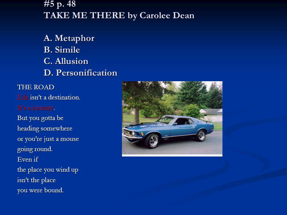 #5 p. 48 TAKE ME THERE by Carolee Dean A. Metaphor B. Simile C
