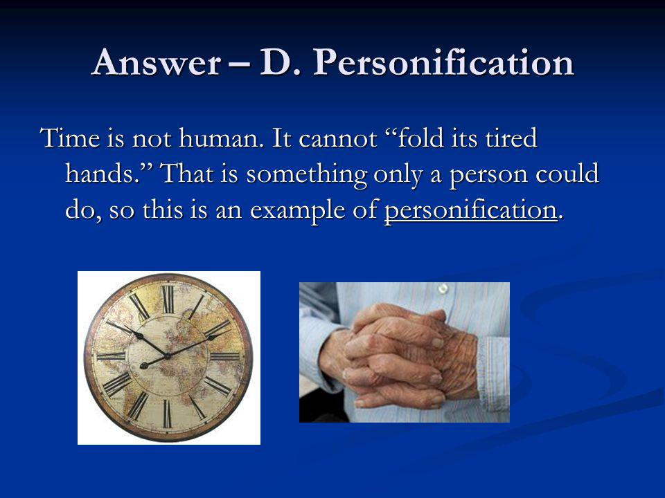 Answer – D. Personification