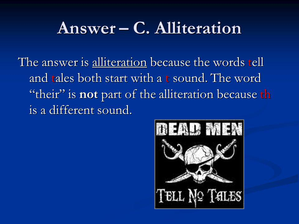 Answer – C. Alliteration
