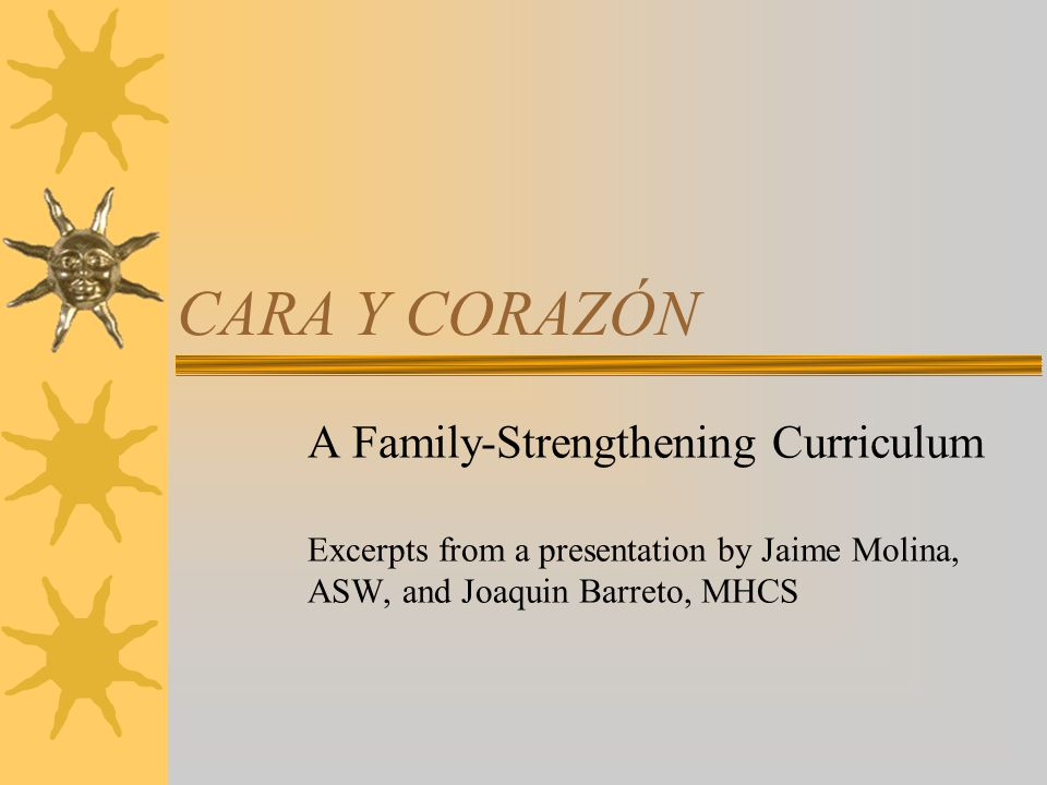 CARA Y CORAZÓN A Family-Strengthening Curriculum