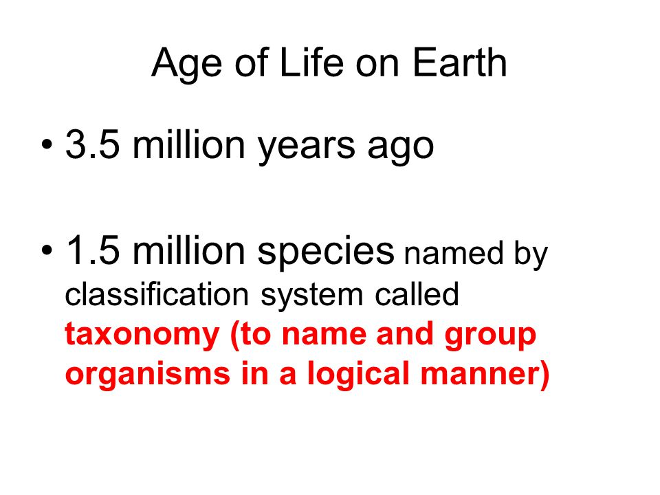 Age of Life on Earth 3.5 million years ago.
