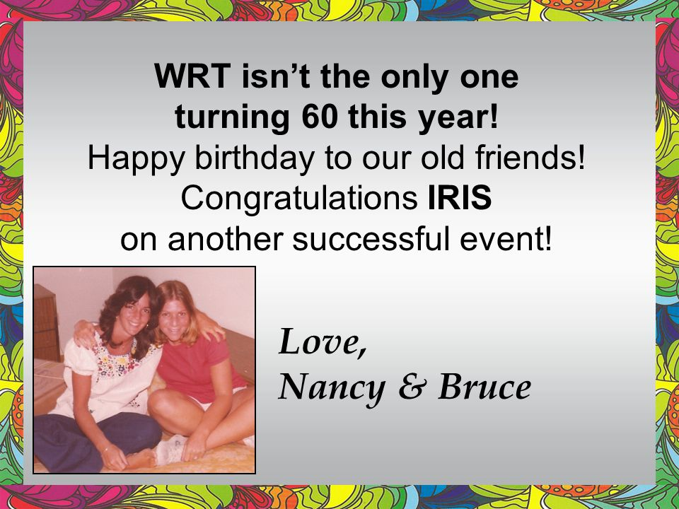 Love, Nancy & Bruce WRT isn't the only one turning 60 this year!
