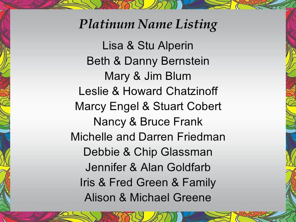 Platinum Name Listing Lisa & Stu Alperin Beth & Danny Bernstein