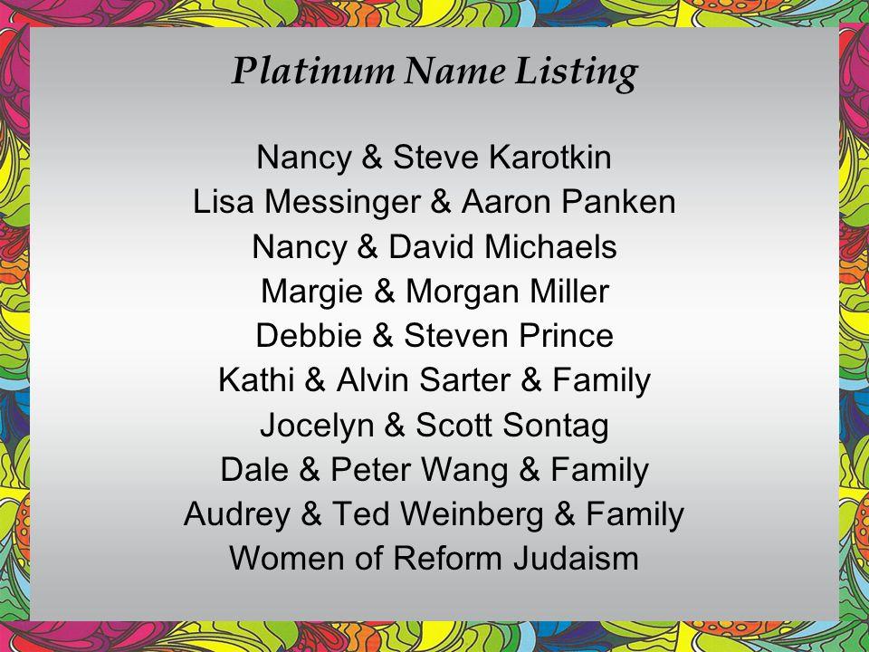 Platinum Name Listing Nancy & Steve Karotkin