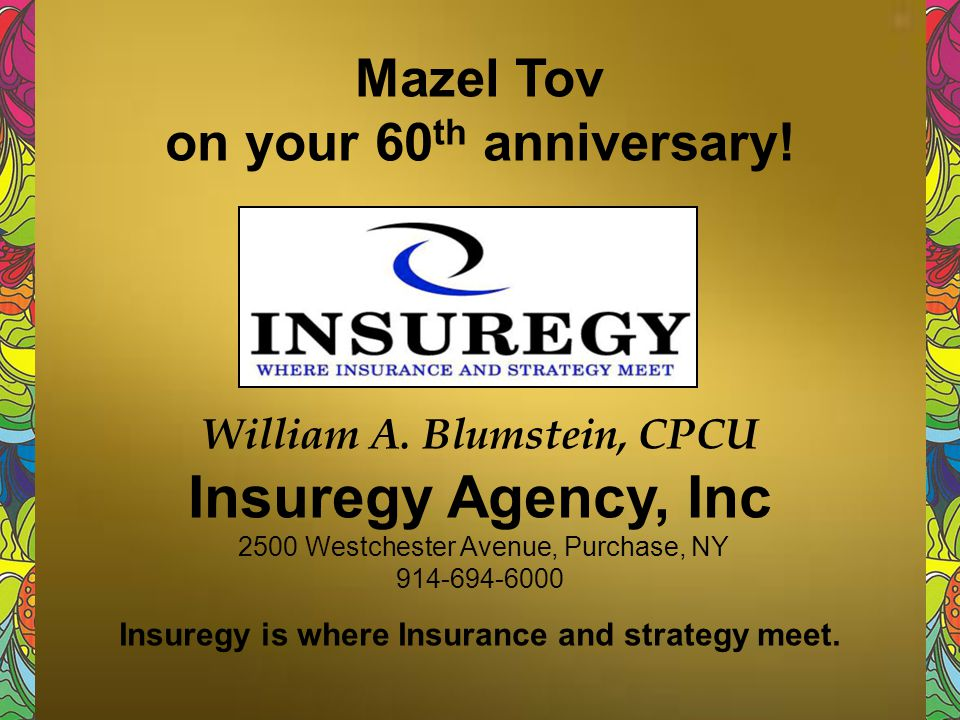 Insuregy Agency, Inc Mazel Tov on your 60th anniversary!