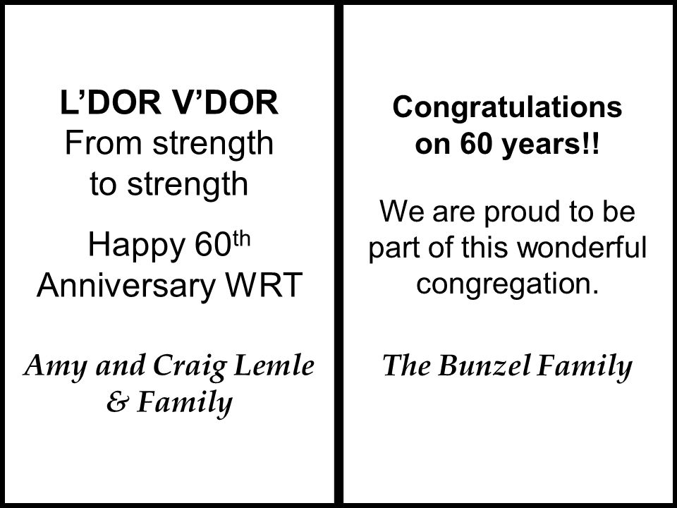 L'DOR V'DOR From strength to strength Happy 60th Anniversary WRT